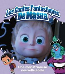 Masha et Michka - Histoire fantastique 5 - Une monstrueuse nouvelle école
