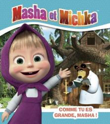 Masha et Michka - Comme tu es grande, Masha !