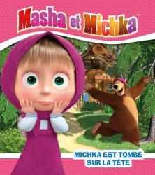 Masha et Michka - Michka est tombé sur la tête