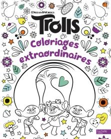 Dreamworks - Trolls-Coloriages extraordinaires