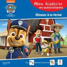 Pat' Patrouille - Mon histoire en autocollants - Mission à la ferme