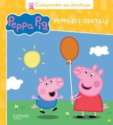Peppa Pig - Comprendre ses émotions - Je suis gentille