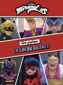 Miraculous-Série graphique n°3-La loi du silence