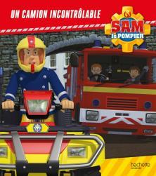 Sam le Pompier - Un camion incontrôlable - Broché