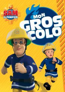 Sam le Pompier - Mon Gros Colo NED