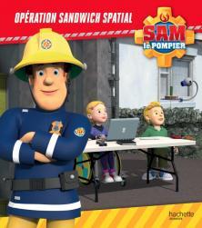 Sam le Pompier - Opération sandwich spatial