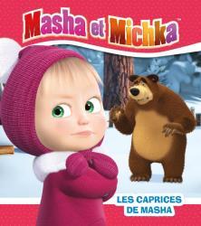 Masha et Michka - Les caprices de Masha