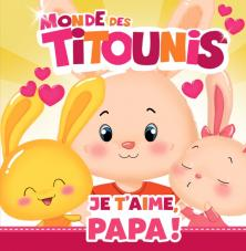 Titounis - Je t'aime, Papa !