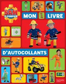 Sam le Pompier / Mon livre d'autocollants