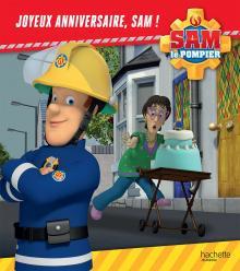 Sam le pompier - Joyeux anniversaire, Sam !