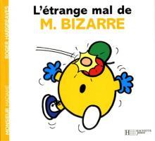 L'étrange mal de Monsieur Bizarre