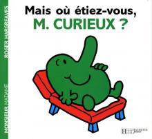 Mais où étiez-vous Monsieur Curieux ?