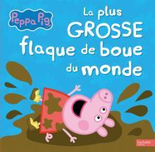 Peppa Pig / La plus grosse flaque de boue du monde