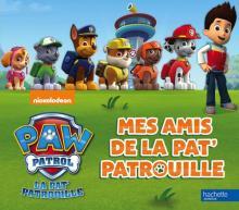 Paw Patrol - La Pat' Patrouille / Mes meilleurs amis