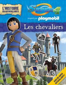 Super 4 - Playmobil - L'histoire en autocollants les chevaliers