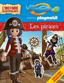 Super 4 - Playmobil l'histoire en autocollants les pirates