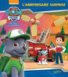 Paw Patrol - La Pat' Patrouille / L'anniversaire surprise