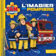 Sam le pompier - L'imagier des pompiers