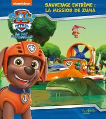 La Pat' Patrouille - Sauvetage Extrême : la mission de Zuma