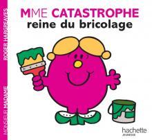 MADAME CATASTROPHE, REINE DU BRICOLAGE