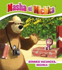 Masha et Michka - Bonnes vacances Michka