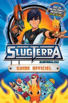 Slugterra - Guide officiel