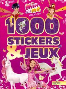MIA & ME 1000 STICKERS ET JEUX