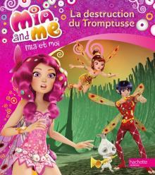 Mia & Me / La destruction du Tromptusse