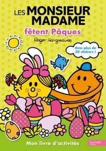 Les Monsieur Madame fêtent Pâques - Mon livre d'activités