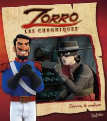 Les chroniques de Zorro - Zorro, le voleur