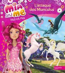 Mia et Moi- L'attaque des Munculus