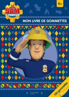 Sam le pompier - Mon livre de gommettes 4+