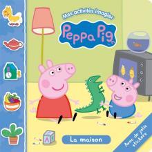 Peppa Pig - Mes activités imagiers - la maison