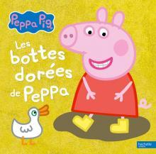 Peppa Pig - Les bottes dorées de Peppa