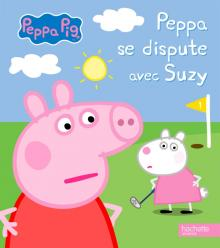 Peppa se dispute avec Suzy