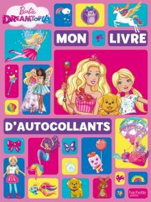 Barbie Dreamtopia - Mon livre d'autocollants