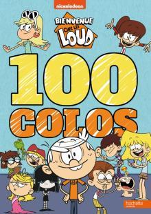 Bienvenue chez les Loud - 100 colos