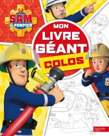 Sam le pompier - Mon livre géant colos