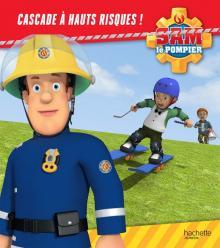 Sam le pompier - Cascade à hauts risques