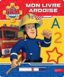 Sam le pompier - Mon livre ardoise