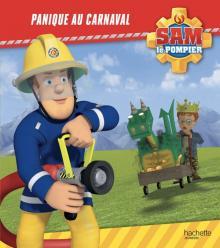 Sam le pompier - Panique au carnaval