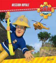 Sam le pompier - Mission royale