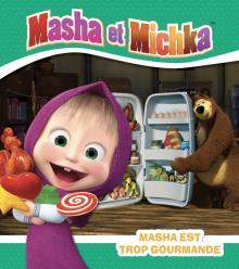 Masha et Michka - Masha est trop gourmande