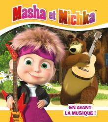 Masha et Michka - En avant la musique !