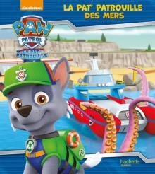 Paw Patrol-La Pat'Patrouille - La Pat'Patrouille des mers