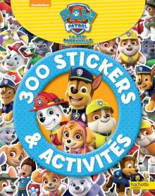 Paw Patrol-La Pat' Patrouille - 300 stickers et activités