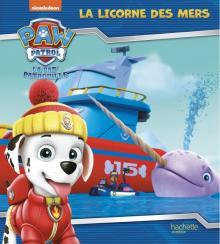 La Pat' Patrouille - La licorne des mers