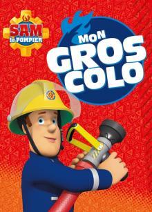 Sam le Pompier - Mon gros colo
