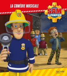 Sam le Pompier - La comédie musicale