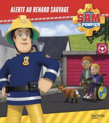 Sam le pompier - Alerte au renard sauvage